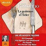 La goûteuse d'Hitler                   De :                                                                                                                                 Rosella Postorino                               Lu par :                                                                                                                                 Audrey Sourdive                      Durée : 9 h et 36 min     1 notation     Global 5,0