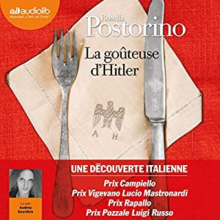 La goûteuse d'Hitler                   Written by:                                                                                                                                 Rosella Postorino                               Narrated by:                                                                                                                                 Audrey Sourdive                      Length: 9 hrs and 36 mins     Not rated yet     Overall 0.0