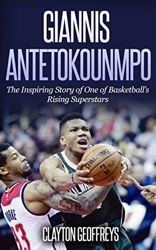 Giannis Antetokounmpo: The Inspiring Story of One of Basketballs ...