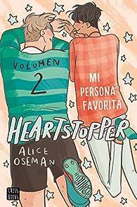 Mi persona favorita (Heartstopper2) par Alice Oseman
