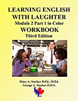 LEARNING ENGLISH WITH LAUGHTER: Module 2 Part 1 in Color WORKBOOK