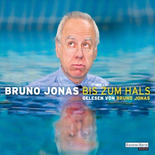 Bis zum Hals                   Autor:                                                                                                                                 Bruno Jonas                               Sprecher:                                                                                                                                 Bruno Jonas                      Spieldauer: 3 Std. und 43 Min.     7 Bewertungen     Gesamt 3,4