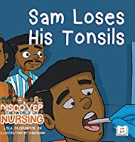 Sam Loses His Tonsils