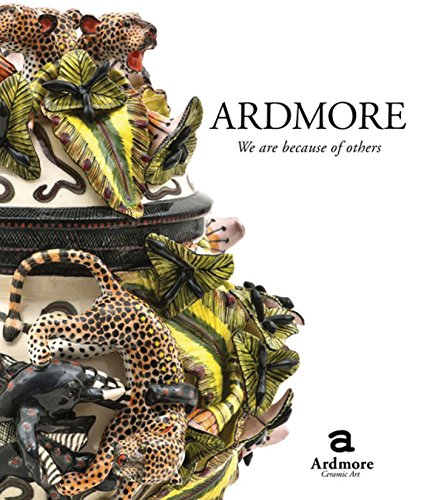 Ardmore: We Are Because of Others: The Story of Fee Halsted and Ardmore Ceramic Art