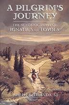 A Pilgrims Journey: The Autobiography of St.Ignatius of Loyola