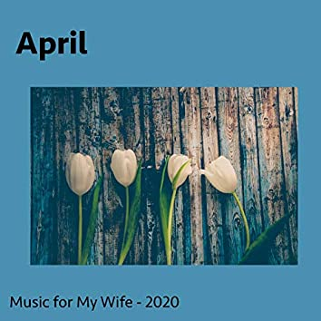 April (Music for My Wife)