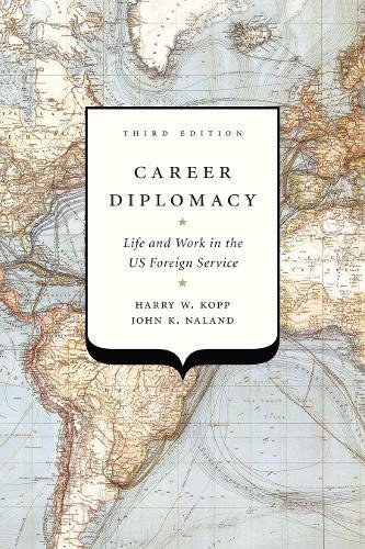 Download Career Diplomacy: Life and Work in the US Foreign Service 162616469X