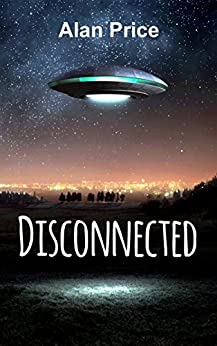 Disconnected: A SciFi Murder Mystery by [Alan Price]