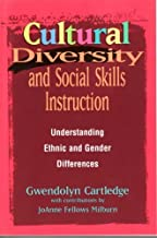 Cultural Diversity and Social Skills Instruction: Understanding Ethnic and Gender Differences by Gwendolyn Cartledge (1996-08-15)