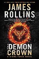 The Demon Crown: A Sigma Force Novel (Sigma Force Novels (12))