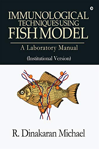 Immunological Techniques using Fish Model - A laboratory Manual