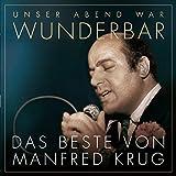 (Unser Abend War) Wunderbar! das Beste Von Manfred - anfred Krug