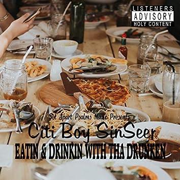Eatin & Drinkin With Tha Drunken