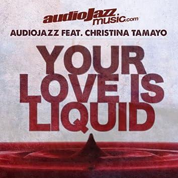 Your Love Is Liquid