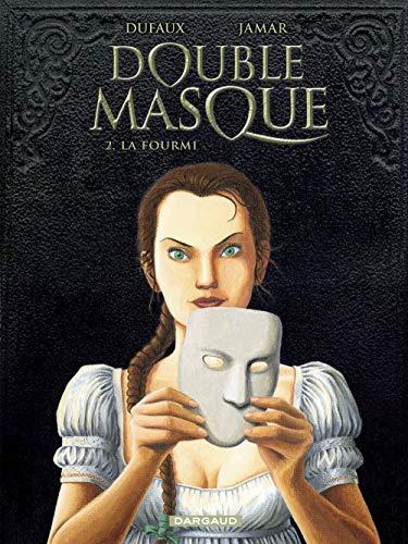 Double masque, tome 2 : La Fourmi