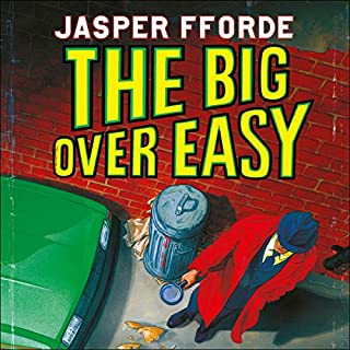 The Big Over Easy     Nursery Crime Adventures, Book 1              By:                                                                                                                                 Jasper Fforde                               Narrated by:                                                                                                                                 Luke Thompson                      Length: 11 hrs     28 ratings     Overall 4.8