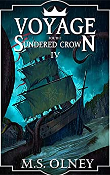 Voyage for the Sundered Crown (The Sundered Crown Saga Book 4) by [Matthew Olney]