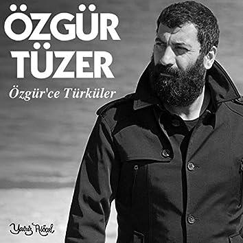 Özgür'ce Türküler
