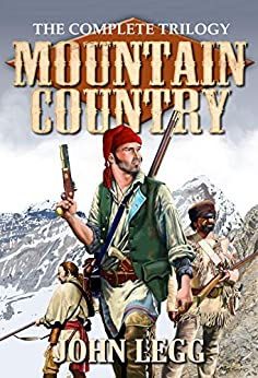Mountain Country: The Complete Trilogy by [John Legg]