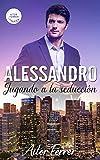 Alessandro: Jugando a la seducción