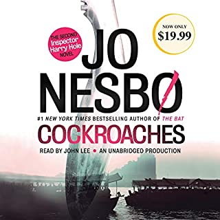 Cockroaches     The Second Inspector Harry Hole Novel              By:                                                                                                                                 Jo Nesbø                               Narrated by:                                                                                                                                 John Lee                      Length: 9 hrs and 47 mins     1,091 ratings     Overall 4.1