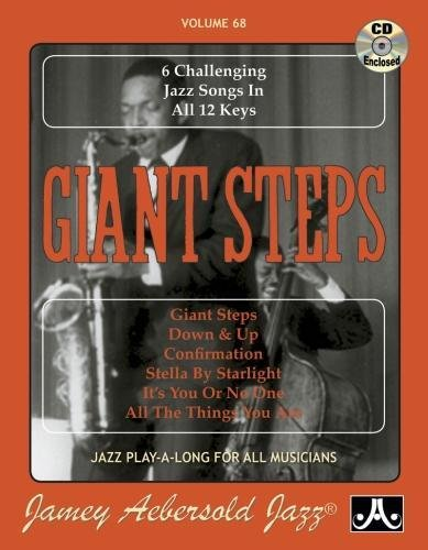 Jamey Aebersold Jazz -- Giant Steps, Vol 68: 6 Challenging Jazz Songs in All 12 Keys, Book & CD (Jazz Play-A-Long for All Musicians, Vol 68)