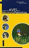 Guía De Las Aves De La Montaña Palentina (Guías)