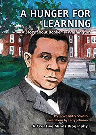 [( A Hunger for Learning: A Story about Booker T. Washington )] [by: Gwenyth Swain] [Sep-2005]