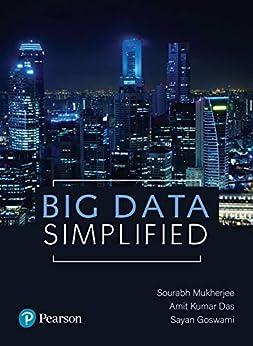 Big Data Simplified | First Edition | By Pearson by [Sayan Goswami Sourabh Mukherjee , Amit Kumar Das ]