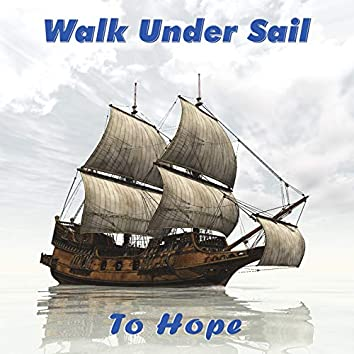 Walk Under Sail