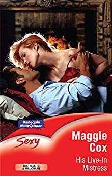 His Live-In Mistress (Mistress to a Millionaire) by [Maggie Cox]