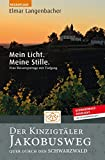 Der Kinzigtäler Jakobusweg: Mein Licht. Meine Stille.
