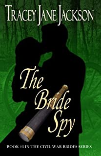 The Bride Spy: The Civil War Brides Series Book #3