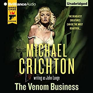 The Venom Business                   By:                                                                                                                                 Michael Crichton,                                                                                        John Lange                               Narrated by:                                                                                                                                 Christopher Lane                      Length: 11 hrs and 55 mins     1 rating     Overall 3.0