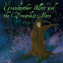 Grandmother Willow and The Dreamless Moon (Volume 1)
