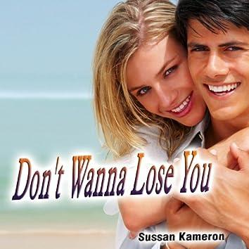 Don't Wanna Lose You - Single