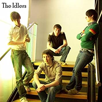 The Idlers: 2005 - 2008
