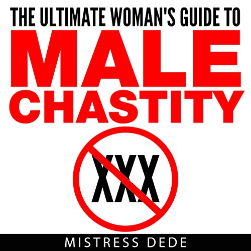 The Ultimate Woman's Guide to Male Chastity audiobook cover art