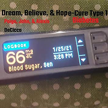 Dream, Believe, And Hope - Cure Type 1 Diabetes