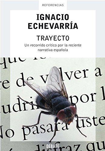Trayecto: Un recorrido crítico por la reciente narrativa española (Ensayo y Pensamiento)