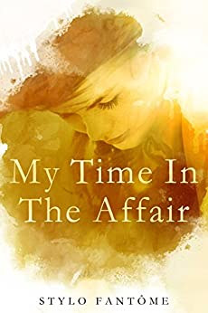 My Time in the Affair by [Stylo Fantome]