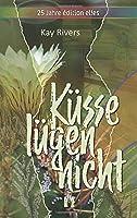 Kuesse luegen nicht: Fortsetzung des Romans »Kuesse unter Palmen«