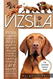Vizsla; Hungarian; Wirehaired; dogs; puppies; for sale; rescue; breeders; breeding; training; showing; care; health; canine behavioural psychology