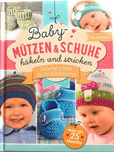 Baby-Mützen und Schuhe häkeln und stricken