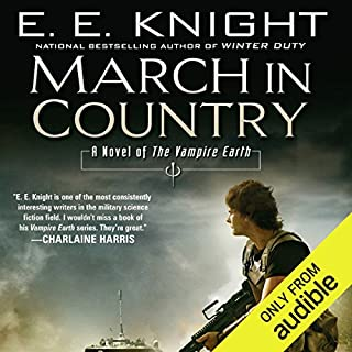 March in Country     The Vampire Earth, Book 9              By:                                                                                                                                 E. E. Knight                               Narrated by:                                                                                                                                 Christian Rummel,                                                                                        E. E. Knight (introduction)                      Length: 9 hrs and 40 mins     300 ratings     Overall 4.3