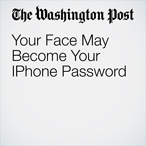 Your Face May Become Your iPhone Password copertina