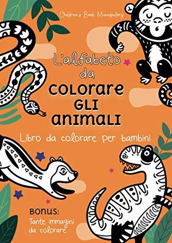 L'alfabeto da colorare gli animali: Libro da colorare per bambini