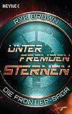 Unter fremden Sternen - Die Frontier-Saga (2): Roman (German Edition)