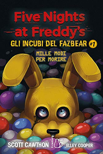 Five nights at Freddy's. Gli incubi del Fazbear. Mille modi per morire (Vol. 1)