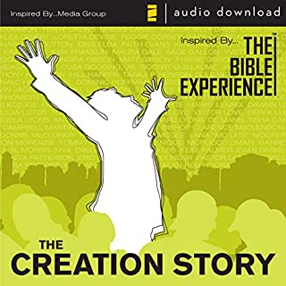 The Creation Story     The Bible Experience              By:                                                                                                                                 Inspired By Media                               Narrated by:                                                                                                                                 Matt Gibson                      Length: 10 mins     389 ratings     Overall 4.1